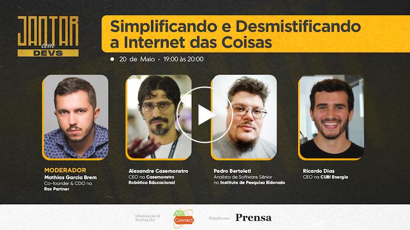 Jantar com Devs: Simplificando e Desmistificando a Internet das Coisas